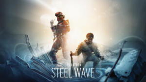 Rainbow Six Siege Operation Steel Wave